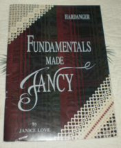 Hardanger Fundamentals Made Fancy Janice Love Embroidery Stitches - $44.95
