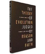 The Theory of Evolution Judged by Reason and Faith - $18.95