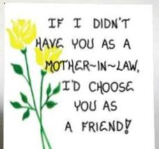Refrigerator Magnet - Mother-in-Law Gift - Friendship Quote, spouses mom , Yello - $3.95