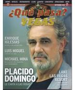 PLACIDO DOMINGO  Que Pasa? Vegas Magazine  2008 En Espanol - $5.95