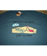 """Life Is Crap """" New With Tags """" Without The Wife Cool T-Shirt Sz- Medium  - $15.98"""