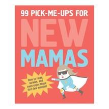99 Pick-Me-Ups for New Mamas [Hardcover] Elsbeth Teeling; Gerard Janssen and Stu image 2