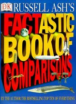 Factastic Book of Comparisons Ash, Russell