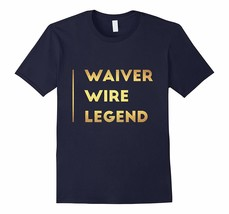 New Tee - Legend at Fantasy Football Waiver Wire T-Tee Men - $19.95+