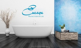Escape Life Bathroom Vinyl Wall Decal-Removable Wall Art Sticker - $15.00+