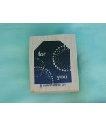 For You Gift Tag Style Rubber Stamp by STAMPIN' UP! 2005  - $2.99