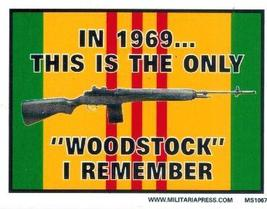 In 1969 This is the Only Woodstock I Remember MS 3X4 Vinyl Vietnam Sticker - $4.50