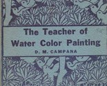 The Teacher of Water Color Painting [Paperback] by Campana, D. M.