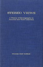 Stereo Views: A History of Stereographs in America and their Collection ... - $59.39