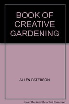 Book of Creative Gardening [Paperback] by ALLEN PATERSON - $8.86