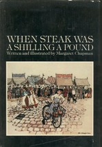 When Steak Was a Shilling a Pound by Chapman, Margaret - $12.82