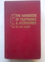 The handbook of telephones & accessories by Sunier, John - $4.90