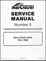78-93 Mercury MerCruiser #5 TR TRS Stern Drive Units Service Repair Manu... - $12.00