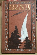 YOSEMITE LEGENDS by Bertha Smith - Art by Florence Lundborg - Paul Elder... - $857.50