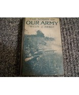 1916 THE STORY of OUR ARMY by WILLIS J ABBOT HARDBACK BOOK ILLUSTRATED - $11.88