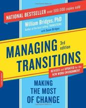 Managing Transitions: Making the Most of Change [Sep 22, 2009] Bridges, ... - $9.81