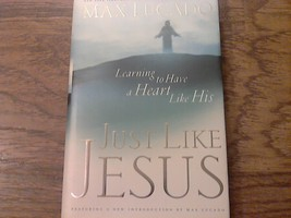 Just Like Jesus By Max Lucado (2003 Hardcover) - $4.00