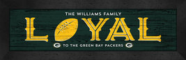 "Personalized Green Bay Packers ""Loyal""- 8x24 Textured Look Framed Print - $39.95"