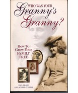 Who Was Your Granny's Granny?: How to Grow Your Family Tree - $6.00