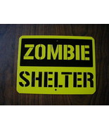 """METAL MINI   ZOMBIE SHELTER SIGNS 6"""" X 8"""" - $4.95"""