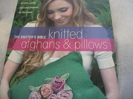 The Knitter's Bible: Knitted Afghans & Pillows - $15.00