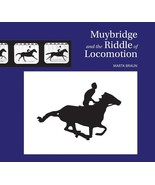 Muybridge and the Riddle of Locomotion : Marta Braun : New Hardcover @ZB - $10.45