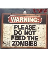 Warning Pleases Do Not Feed the Zombies Monster Walking Dead Undead Meta... - $6.99