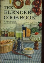 THE BLENDER COOKBOOK [Hardcover] [Jan 01, 1961] Seranne, Anne And Gaden,... - $5.96