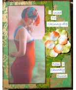 ART Collage SFA Small Format Art Women Used To Skinny Dip Now Chunky Dun... - $10.00