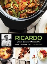 Ricardo's Slow Cooker Favourites: From Lasagna to Creme Brulee Larrivée,... - $11.62