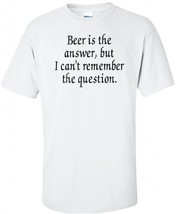 Beer is the Answer T Shirt Pick Size / Color S ... - $16.99 - $19.99