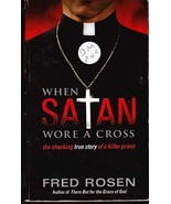 When Satan Wore A Cross by Fred Rosen (True Crime Paperback) - $3.00