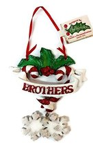 Personalize Ornaments (Brothers) - $15.00