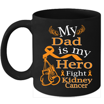 Kidney Cancer Warrior 11oz coffee mug Orange Ribbon for my Dad - $15.95