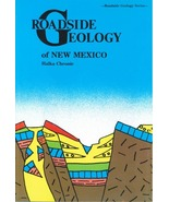 Roadside Geology of New Mexico ~ Rock Hounding and Gold Prospecting - $17.95