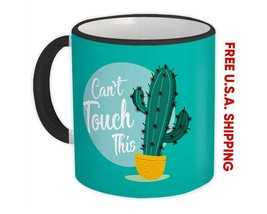 Can't Touch This : Gift Mug Cactus Succulents Desert Cute Funny - $13.37+