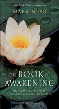 The Book of Awakening: Having the Life You Want by Being Present to the ... - $7.99