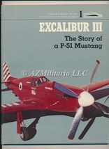 Excalibur III The Story of A P-51 Mustang Famous Aircraft Vol 1 - $9.75
