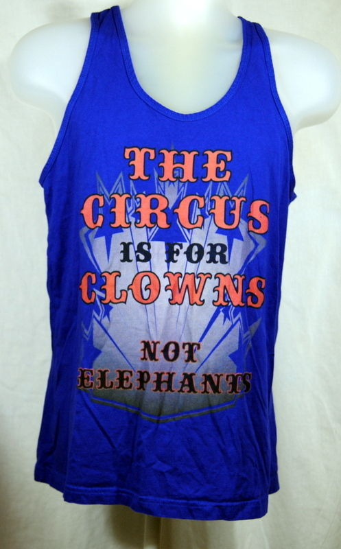 Circus is for Clowns Not Elephants Tank Top T-Shirt Medium Protest