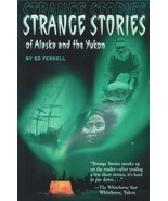Strange Stories of Alaska and the Yukon - $13.95