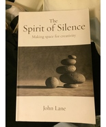 The Spirit of Silence - Making Space for Creativity Paperback - $7.00
