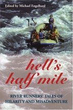 Hell's Half Mile: River Runners' Tales of Hilarity and Misadventure [Paperback]  image 1