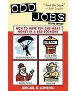 Odd Jobs: How to Have Fun & Make Money in a Bad Economy+BONUS - $10.95