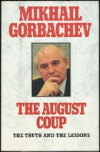 1991 The August Coup by Mikhail Gorbachev 0060168900 - $17.14