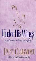1994 Under his wings: and other places of refuge 1561792799 by Patsy Cla... - $14.95
