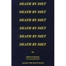 1996 Death by Diet by Robert Barefoot 0963370332 - $19.46