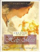 Created to be His Help Meet: Discover How God Can Make Your Marriage Glorious De image 2