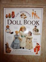 The Ultimate Doll Book Caroline Goodfellow illustrated HardBound Book 40... - $16.99