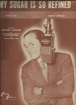 1946 My Sugar Is So Refined Johnny Mercer Vintage sheet music - $7.95