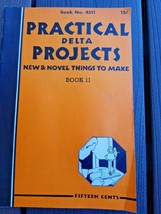 Practical Delta Projects New And Novel Things To Make Book 11 Vintage Pa... - $9.99
